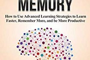 Book Review: Unlimited Memory – How to Use Advanced Learning Strategies to Learn Faster, Remember More, and be More Productive by Grandmaster Kevin Horsley