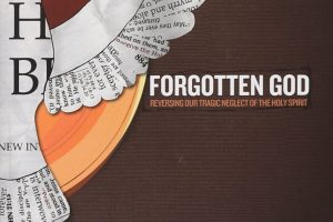 Book Review: Forgotten God – Reversing Our Tragic Neglect of the Holy Spirit by Francis Chan