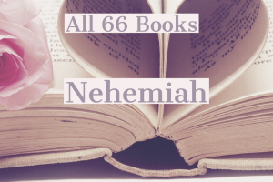 All 66 Books: Nehemiah