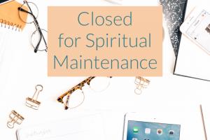 Closed for Spiritual Maintenance