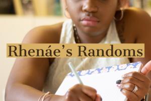 Rhenáe's Randoms: 3/14/20