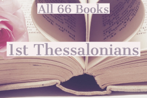 All 66 Books: 1st Thessalonians