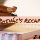 Return of Rhenáe's Recap: 4/5/20 – 4/12/20