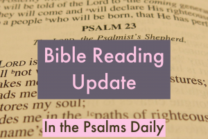 Bible Reading Update…Again