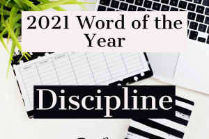 Discipline…2021 Word of the Year…Again